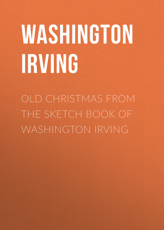Вашингтон Ирвинг Old Christmas From the Sketch Book of Washington Irving лонгслив printio chevy apache pickup truck