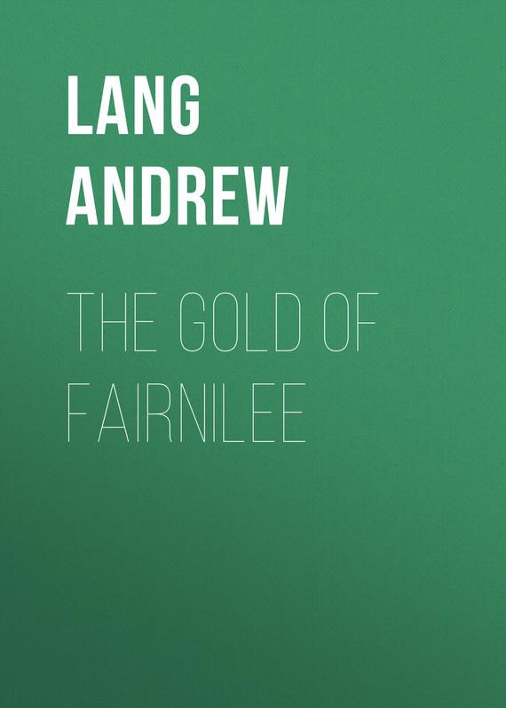 Lang Andrew The Gold Of Fairnilee все цены