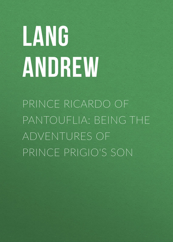Lang Andrew Prince Ricardo of Pantouflia: Being the Adventures of Prince Prigio's Son