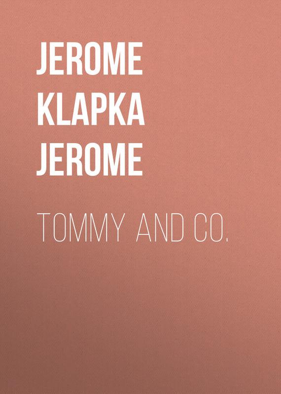 Джером Клапка Джером Tommy and Co. цена