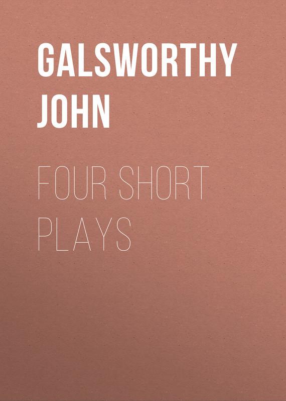 Galsworthy John Four Short Plays plays