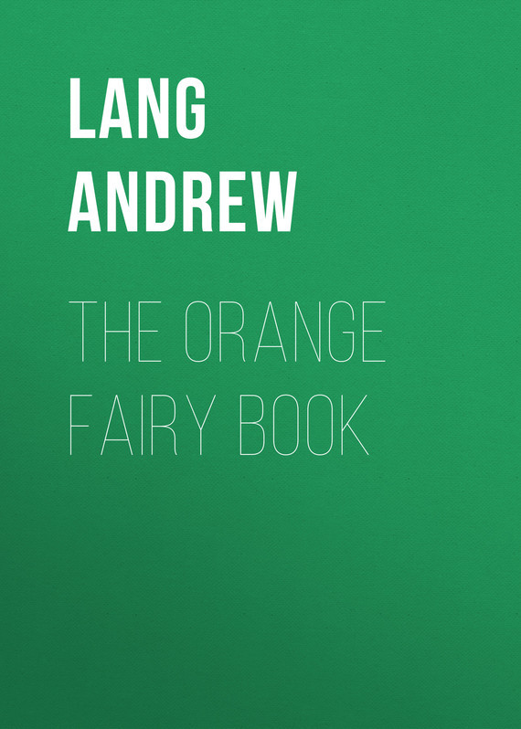 Lang Andrew The Orange Fairy Book цена 2017