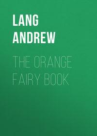 Lang Andrew - The Orange Fairy Book