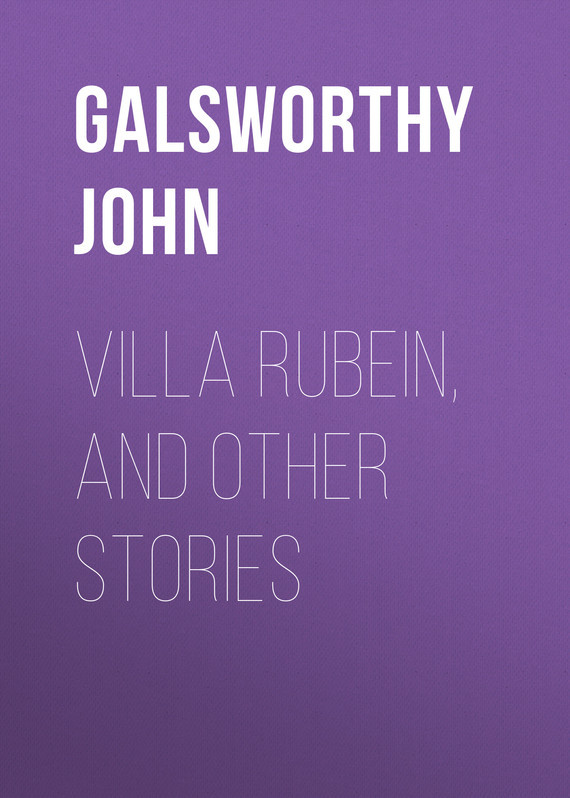 Galsworthy John Villa Rubein, and Other Stories john escott sister love and other crime stories