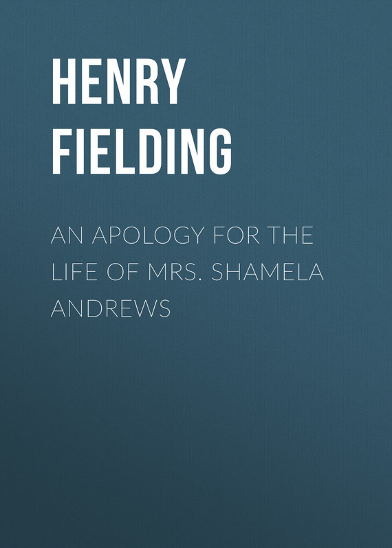 Генри Филдинг An Apology for the Life of Mrs. Shamela Andrews few new testament studies an orthodox apology