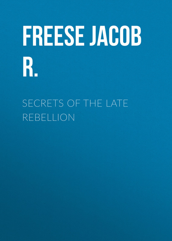Freese Jacob R. Secrets of the Late Rebellion secrets of fat free cooking