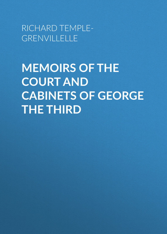 Richard Temple-Grenvillelle Memoirs of the Court and Cabinets of George the Third lincoln and the court