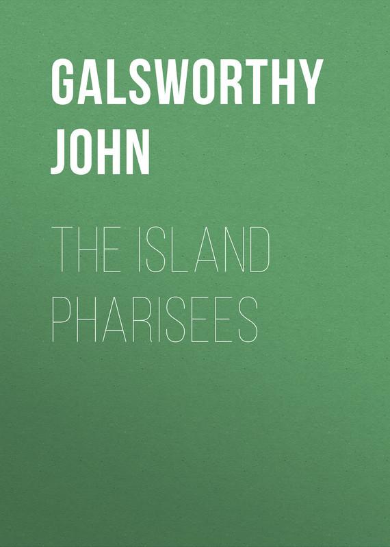 Galsworthy John The Island Pharisees galsworthy john strife
