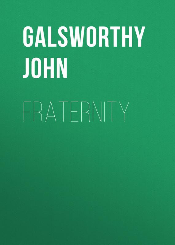 Galsworthy John Fraternity galsworthy john strife