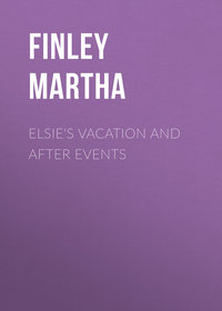 - Elsie's Vacation and After Events