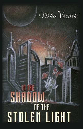 Nika Veresk - In the shadow of the stolen light