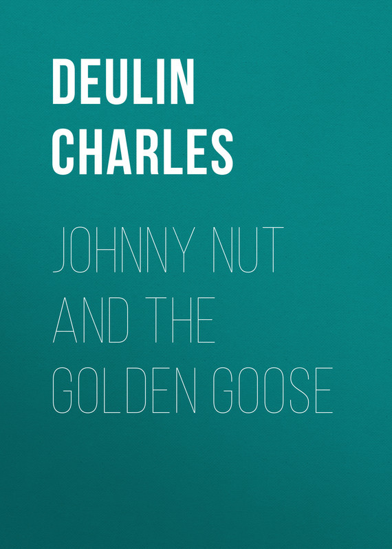 Deulin Charles Johnny Nut and the Golden Goose the snow goose