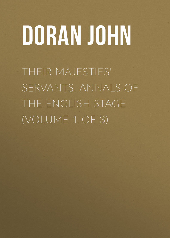 Doran John Their Majesties' Servants. Annals of the English Stage (Volume 1 of 3) master of war volume 1