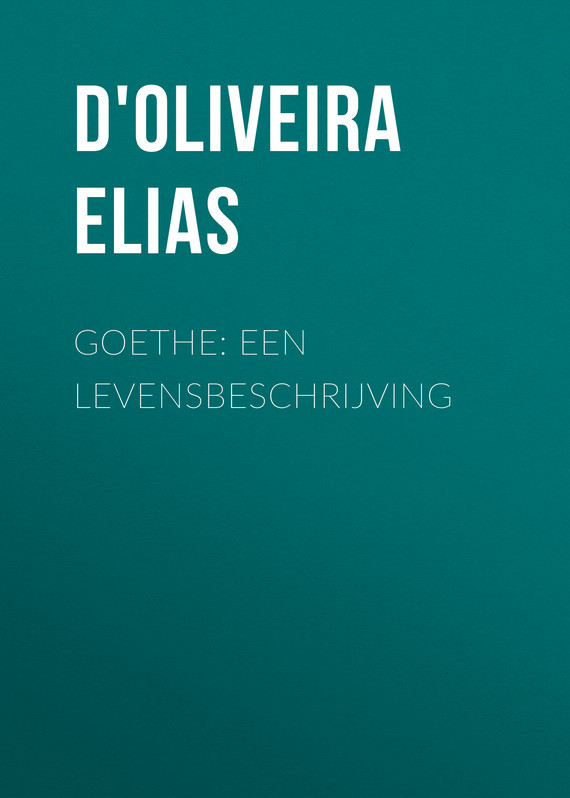 D'Oliveira Elias Goethe: Een Levensbeschrijving ремень ecco elias