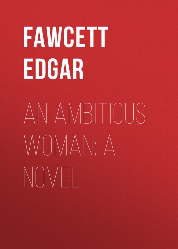 Fawcett Edgar An Ambitious Woman: A Novel child l make me a jack reacher novel