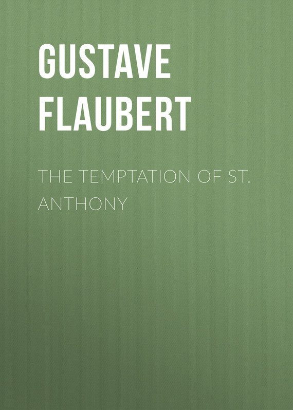 Gustave Flaubert The Temptation of St. Anthony gustave flaubert sentimental education or the history of a young man volume 2