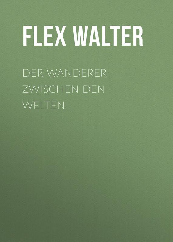 Flex Walter Der Wanderer zwischen den Welten сапоги quelle der spur 1013540