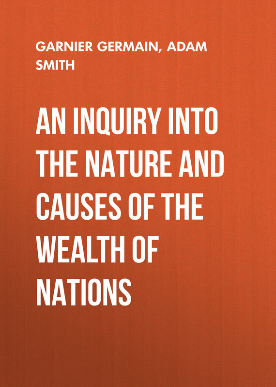 Adam Smith An Inquiry Into the Nature and Causes of the Wealth of Nations