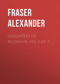 Fraser Alexander - Daughters of Belgravia; vol 2 of 3