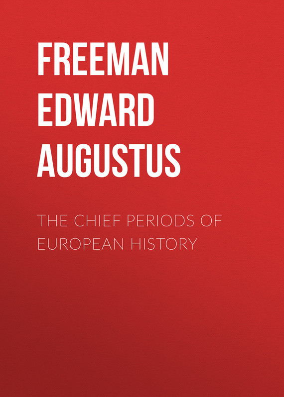 Freeman Edward Augustus The Chief Periods of European History freeman edward augustus history of the cathedral church of wells