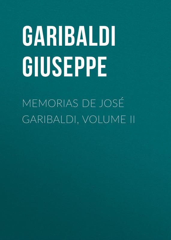 Garibaldi Giuseppe Memorias de José Garibaldi, volume II garibaldi velaria feria de durango