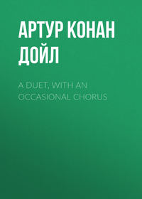 - A Duet, with an Occasional Chorus