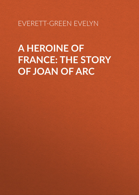 Everett-Green Evelyn A Heroine of France: The Story of Joan of Arc joan manuel serrat concepcion