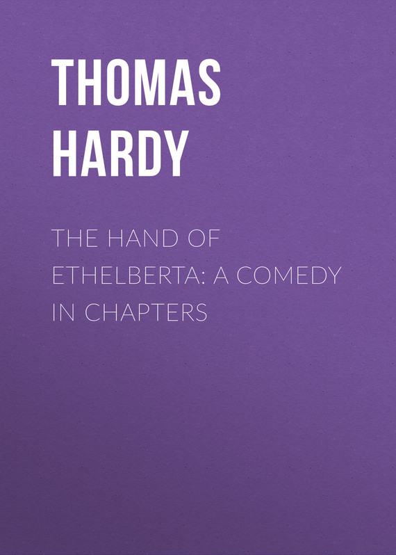 Thomas Hardy The Hand of Ethelberta: A Comedy in Chapters dreamfall chapters [ps4]