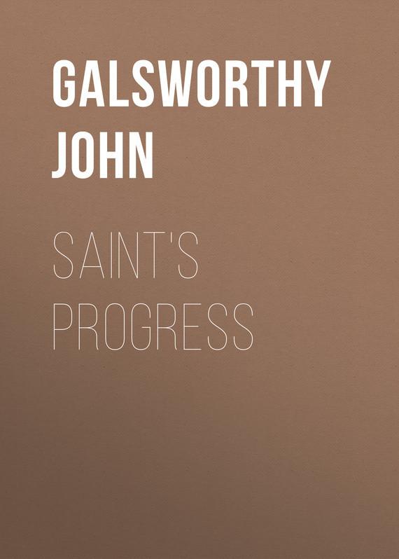 Galsworthy John Saint's Progress galsworthy john strife