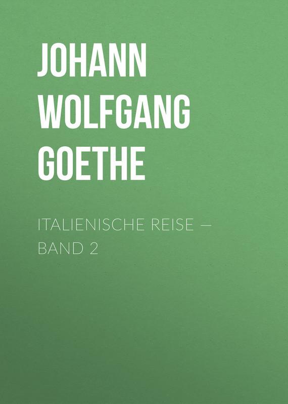 Иоганн Вольфганг фон Гёте Italienische Reise — Band 2 italienische riviera genua 1 150 000