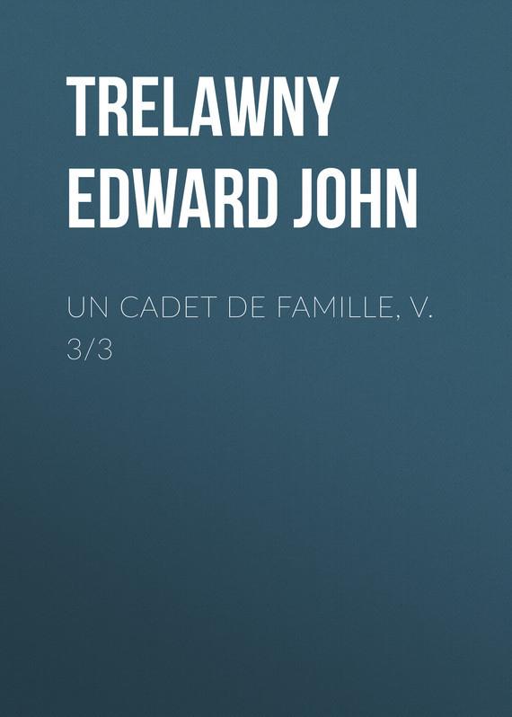 Trelawny Edward John Un Cadet de Famille, v. 3/3
