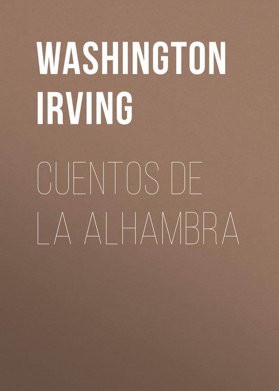 Washington Irving Cuentos de la Alhambra cuentos fantasticos d