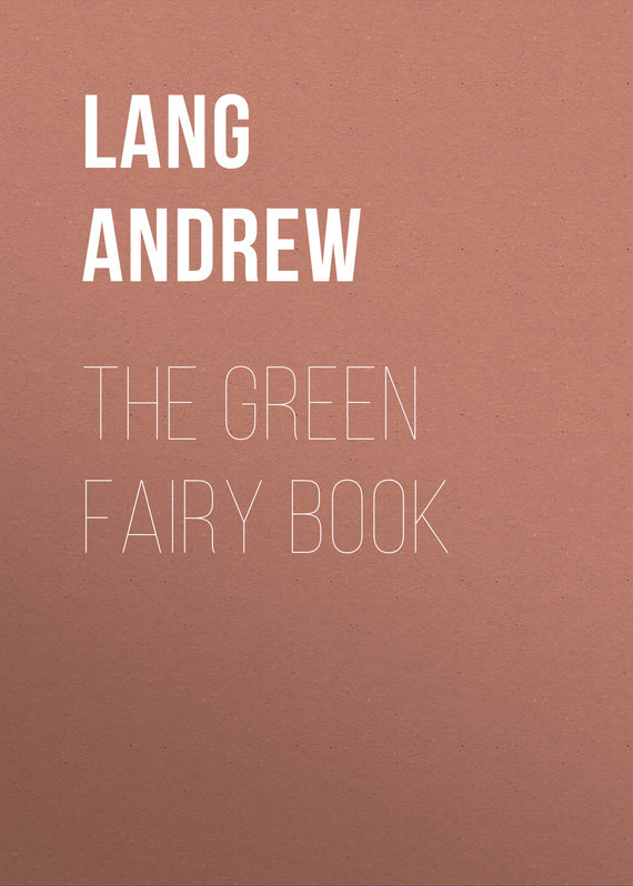 Lang Andrew The Green Fairy Book цена 2017