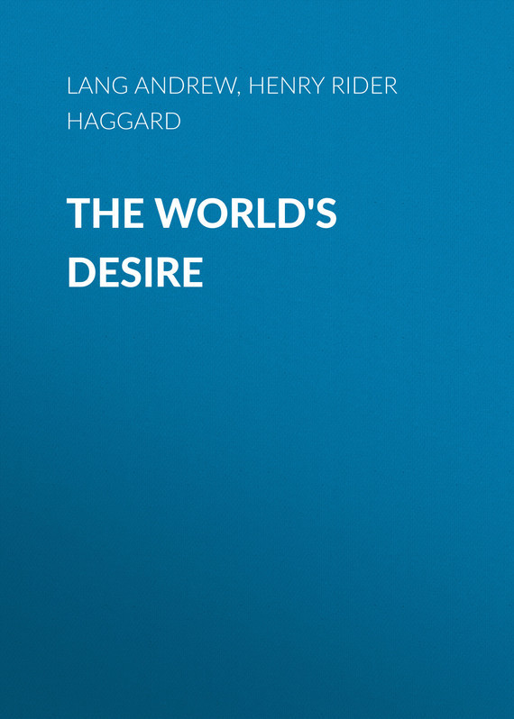 Генри Райдер Хаггард The World's Desire генри хаггард жемчужина востока