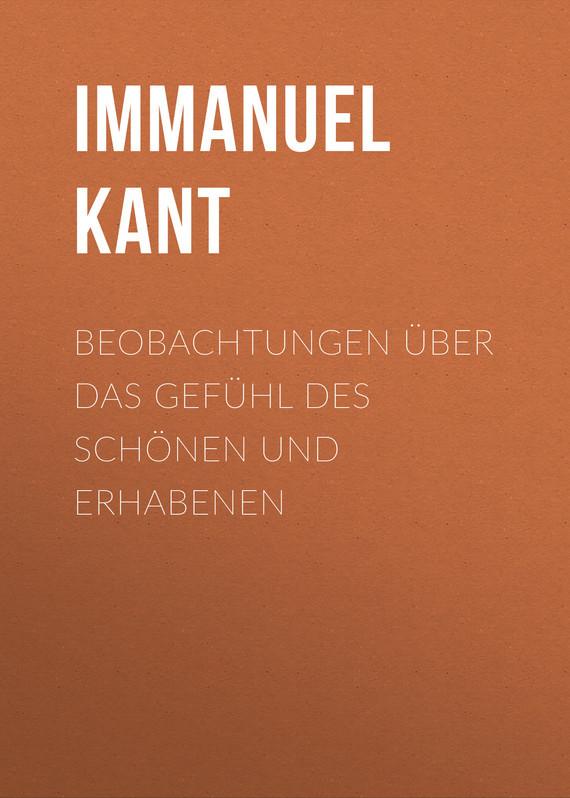 Immanuel Kant Beobachtungen über das Gefühl des Schönen und Erhabenen immanuel kant über die vulkane im monde