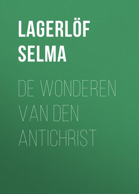 Lagerlöf Selma De Wonderen van den Antichrist цена