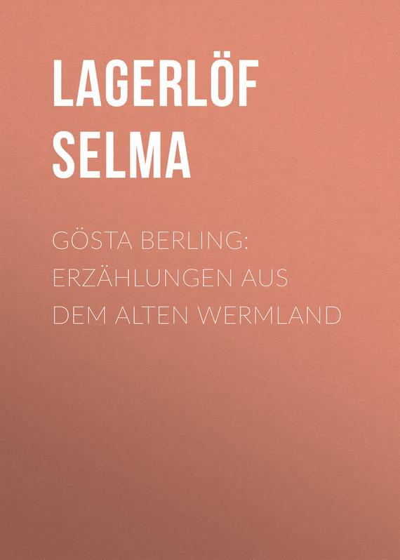 Обложка книги G?sta Berling: Erz?hlungen aus dem alten Wermland, автор Lagerl?f Selma