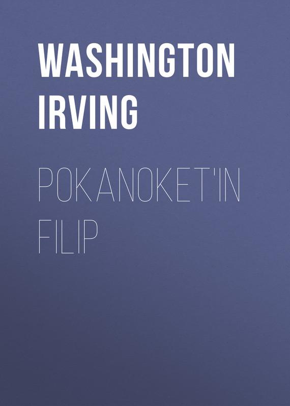 Washington Irving Pokanoket'in Filip washington irving wolfert s roost and miscellanies
