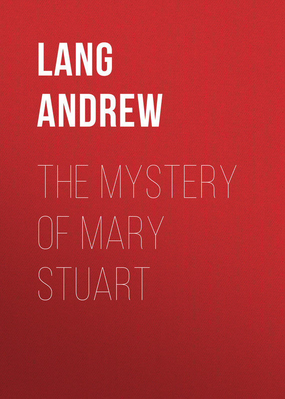 Lang Andrew The Mystery of Mary Stuart александр дюма mary stuart