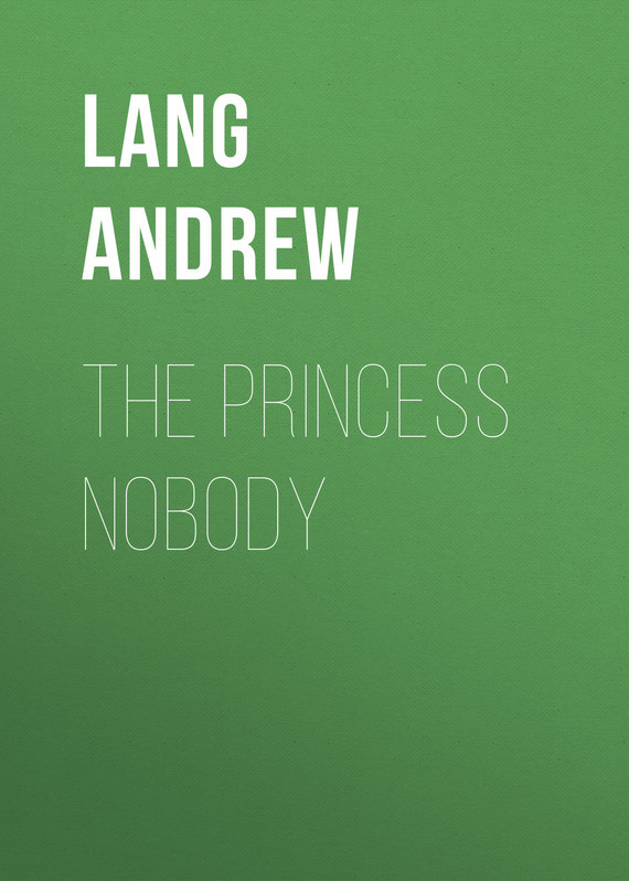 Lang Andrew The Princess Nobody nobody true