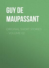 Ги де Мопассан - Original Short Stories – Volume 02