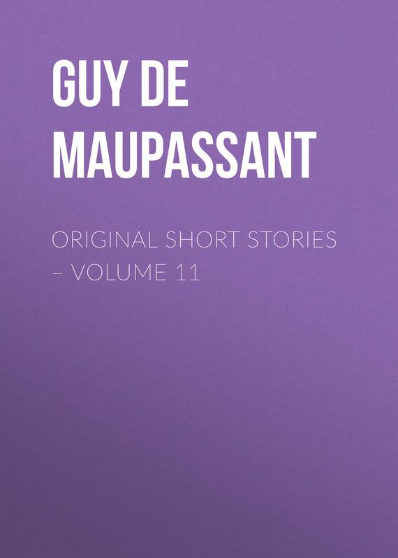 Ги де Мопассан Original Short Stories – Volume 11 vitaly mushkin erotic stories top ten