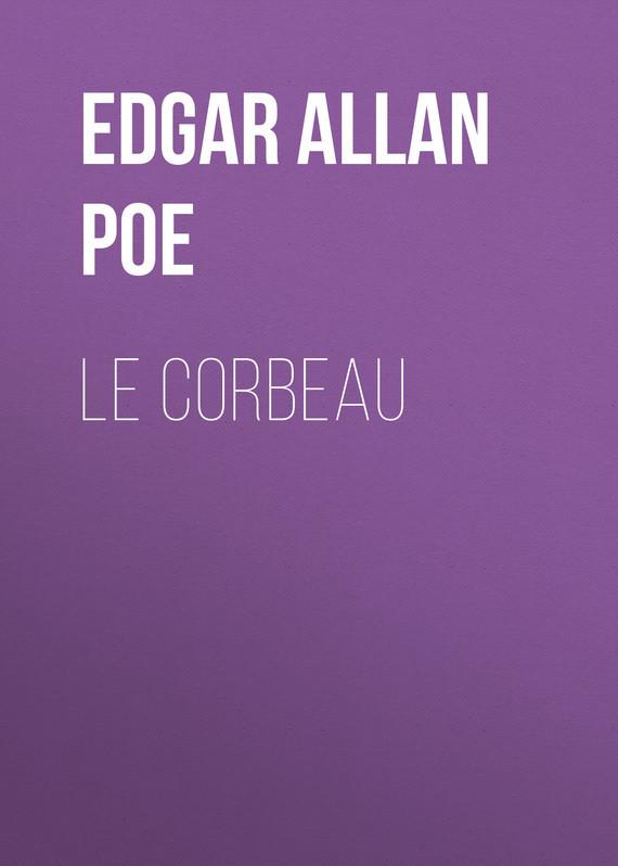 Эдгар Аллан По Le Corbeau эдгар аллан по необычайные приключения