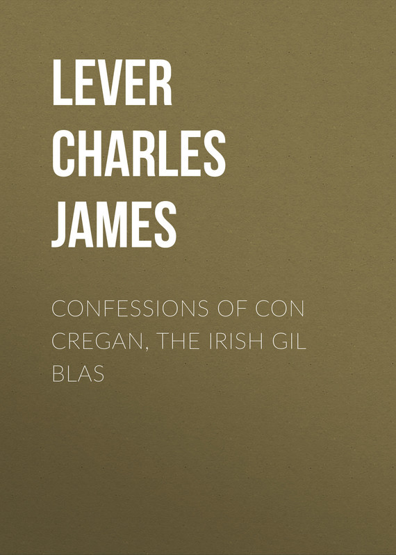 Lever Charles James Confessions Of Con Cregan, the Irish Gil Blas