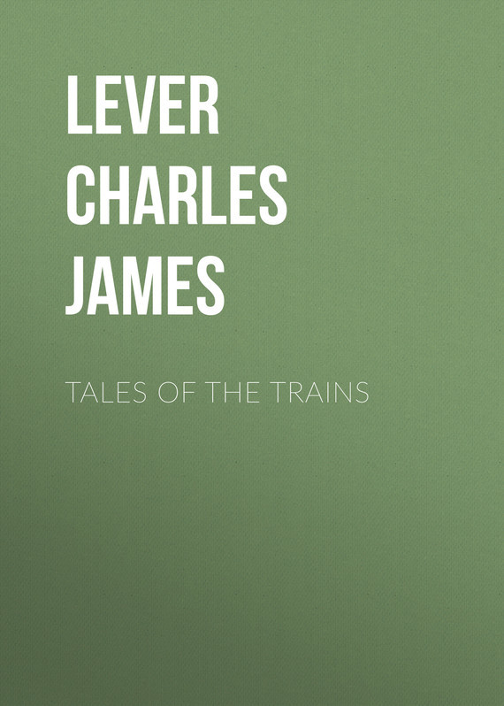 Lever Charles James Tales of the Trains lever charles james the martins of cro martin vol i of ii