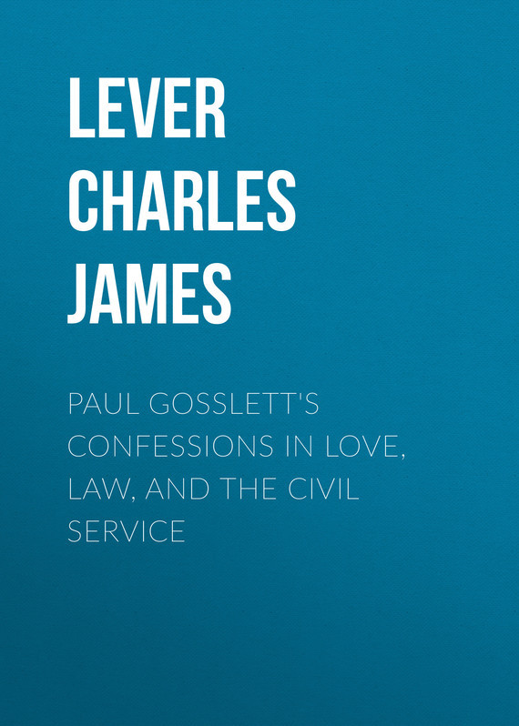 Lever Charles James Paul Gosslett's Confessions in Love, Law, and The Civil Service confessions conjugales