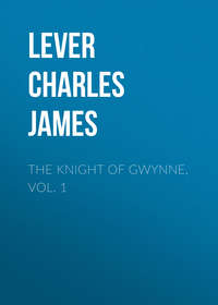 Lever Charles James - The Knight Of Gwynne, Vol. 1