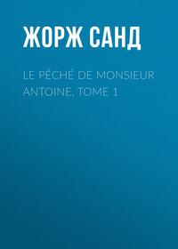 - Le p?ch? de Monsieur Antoine, Tome 1