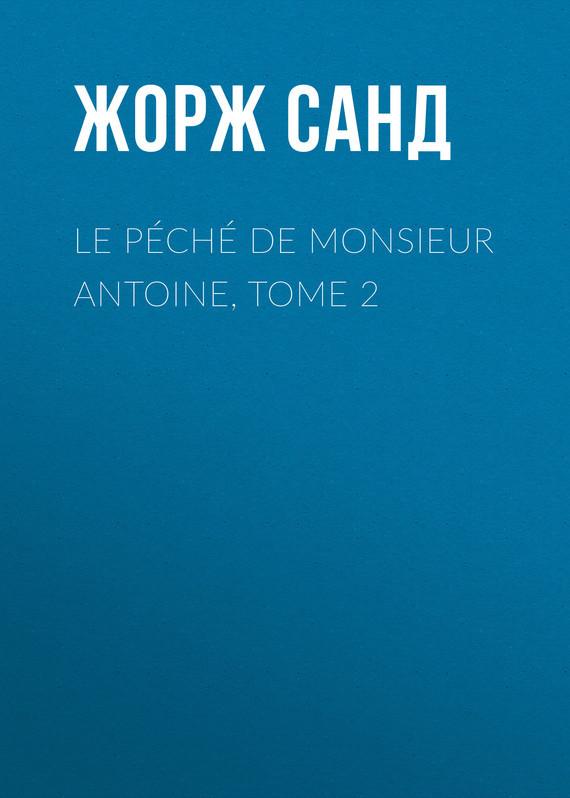 Le p?ch? de Monsieur Antoine, Tome 2