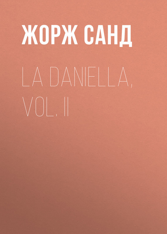 Жорж Санд La Daniella, Vol. II dots vol ii